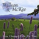 Willson & McKee How Changed From The Time