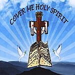 Dominion Cover Me Holy Spirit