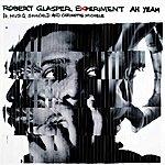 Robert Glasper Ah Yeah (Feat. Musiq Soulchild & Chrisette Michele)