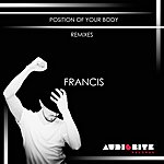 Francis Position Of Your Body Remixes