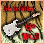 The John Earl Walker Band Go Wild!