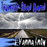 Thunder Road I Wanna Know