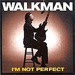 The Walkman I'm Not Perfect