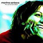 Martina Sorbara The Cure For Bad Deeds