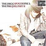 J Bigga The J Biggapocolypse 3: The Prequel Part II