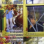 Acker Brothers Henry Dreams Of Tornadoes