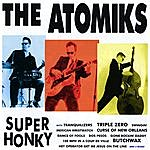 The Atomiks Super Honky