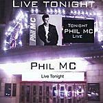 Phil Mc Live Tonight