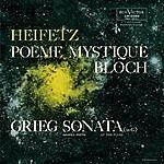 """Jascha Heifetz Bloch: Sonata No. 2 """"Poème Mystique"""", Grieg: Sonata No. 2, Op. 13, In G"""
