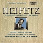 Jascha Heifetz Bloch: Sonata No. 1, Handel: Sonata, Op. 1, No. 15, In E, Schubert: Sonatina, D. 408/Op. 137, No. 3 In G Minor