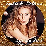 Sophie B. Hawkins Life Is A Bomb - Single