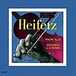 Jascha Heifetz Chausson: Poème, Op. 25, Conus: Violin Concerto In E Minor,