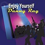 Danny Ray Enjoy Yourself - Single