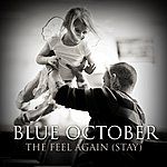 Blue October The Feel Again (Stay)