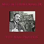 Martin Luther King, Jr. Viet Nam Protests