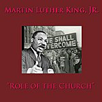Martin Luther King, Jr. Role Of The Church