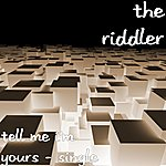 The Riddler Tell Me I'm Yours - Single