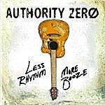 Authority Zero Less Rhythm More Booze