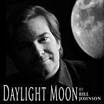 Bill Johnson Daylight Moon - Single