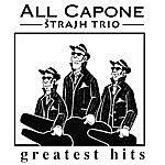 All Capone Strajh Trio Greatest Hits