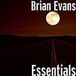 Brian Evans Essentials