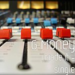 G-money I Made It - Single