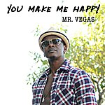 Mr. Vegas You Make Me Happy - Single