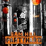 Sam Hill Party Hard