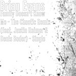 Brian Evans Family Doesn't Know Me - The Chaotic Remix (Feat. Justin Reimer & Denis Boder) - Single