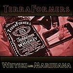 Terraformers Terraformers - Whyski And Marijuana Ep