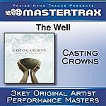 Casting Crowns The Well [Performance Tracks]