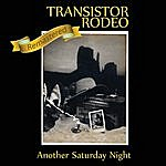 Transistor Rodeo Another Saturday Night (Remastered)
