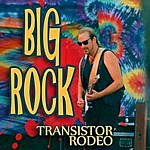 Transistor Rodeo Big Rock