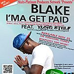 Blake I'ma Get Paid (Feat. Yung Stelf) - Single