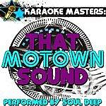 Soul Deep Karaoke Masters: That Motown Sound