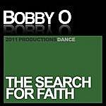 Bobby-O The Search For Faith