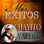 Chayito Valdez Mis Éxitos
