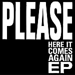 The Please Here It Comes Again Ep