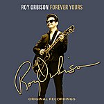 Roy Orbison Forever Yours