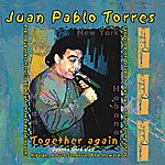 Juan Pablo Torres Together Again