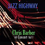 Chris Barber Jazz Highway: Chris Barber In Concert, Vol. 1