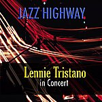 Lennie Tristano Jazz Highway: Lennie Tristano In Concert