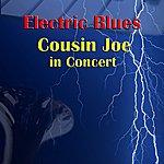 Cousin Joe Electric Blues - Cousin Joe In Concert