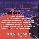 Don Lewis Walk My Way'96 (The Lost Woodstock Recording)