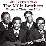 The Mills Brothers Merry Christmas: The Mills Brothers Greatest Christmas Hits