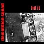 Demolition Squad Hit It