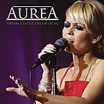 Aurea Dream A Little Dream Of Me