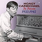 Hoagy Carmichael In Person 1933-1942 (Remastered)