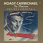 Hoagy Carmichael In Person Ara Recordings (Remastered)