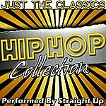 Straight Up Just The Classics: Hip Hop Collection